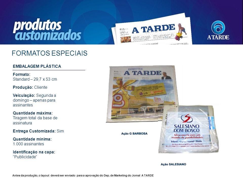 FORMATOS ESPECIAIS EMBALAGEM PLÁSTICA Formato: Standard – 29,7 x 53 cm