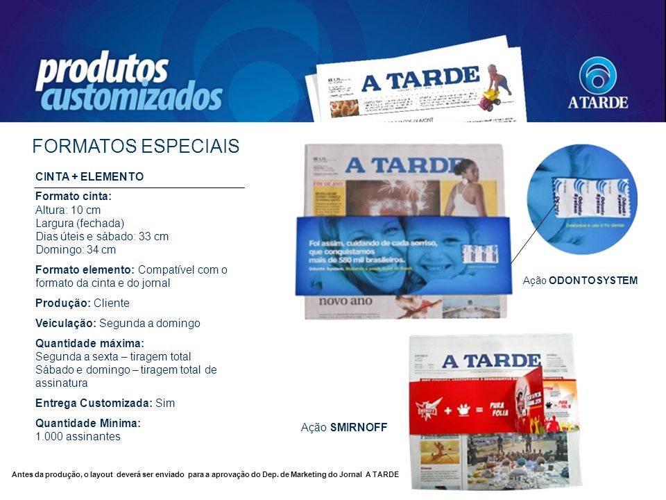 FORMATOS ESPECIAIS CINTA + ELEMENTO Formato cinta: Altura: 10 cm