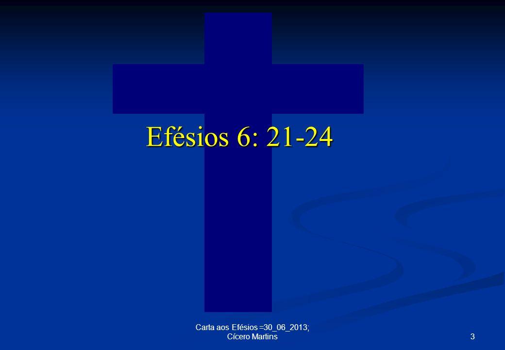 Efésios 6: 21-24 Carta aos Efésios =30_06_2013; Cícero Martins