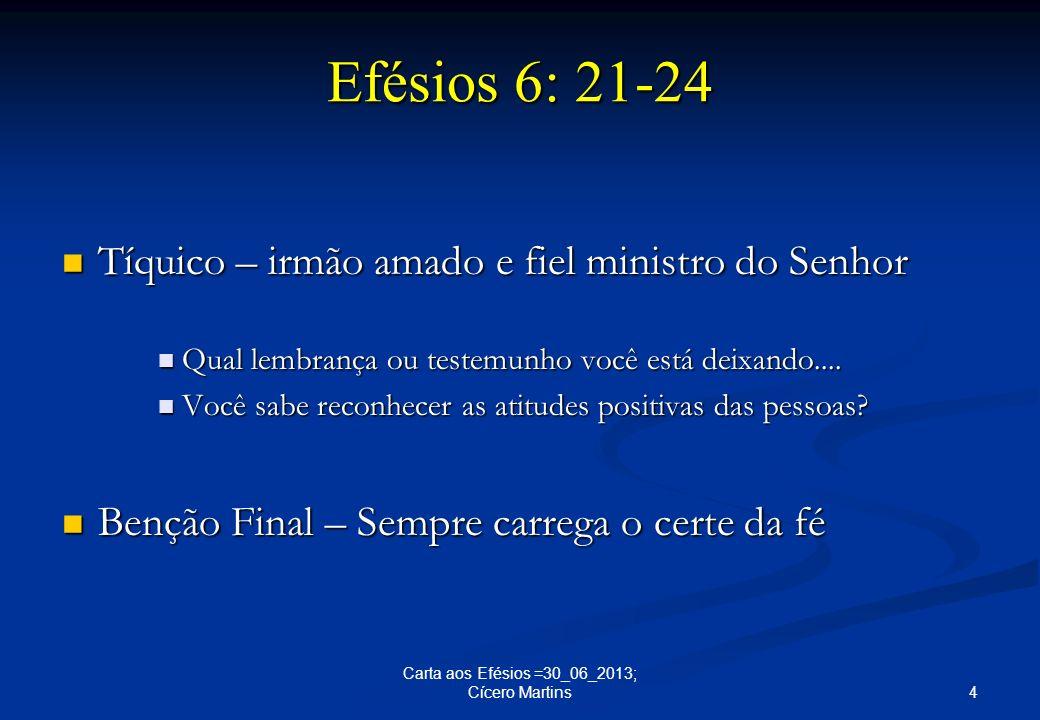 Efésios 6: 21-24 Tíquico – irmão amado e fiel ministro do Senhor