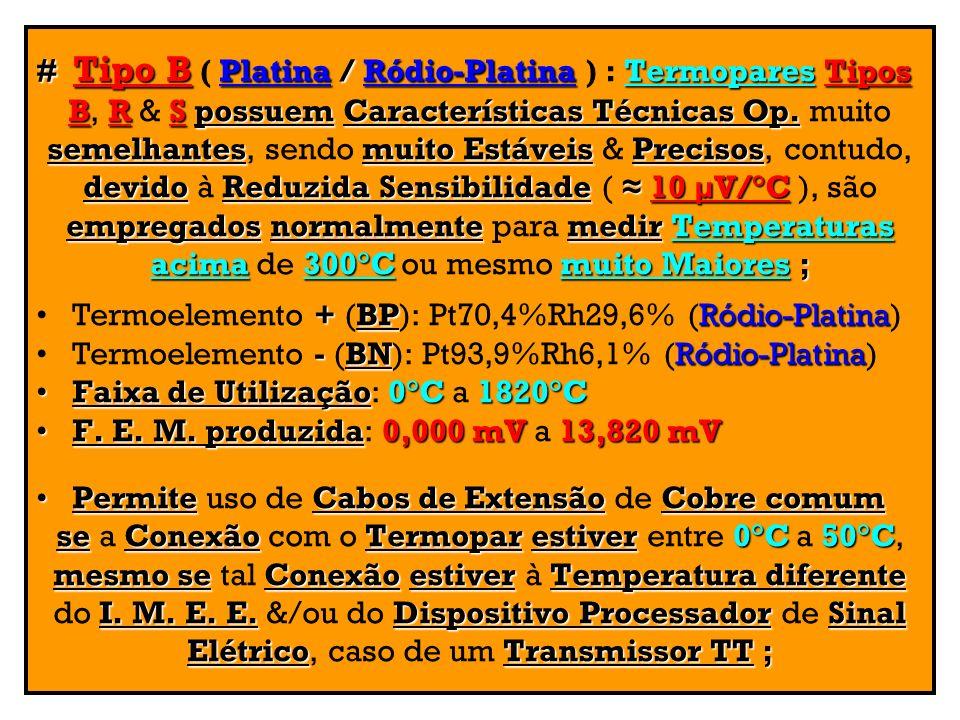 # Tipo B ( Platina / Ródio-Platina ) : Termopares Tipos