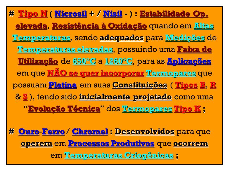 # Tipo N ( Nicrosil + / Nisil - ) : Estabilidade Op.