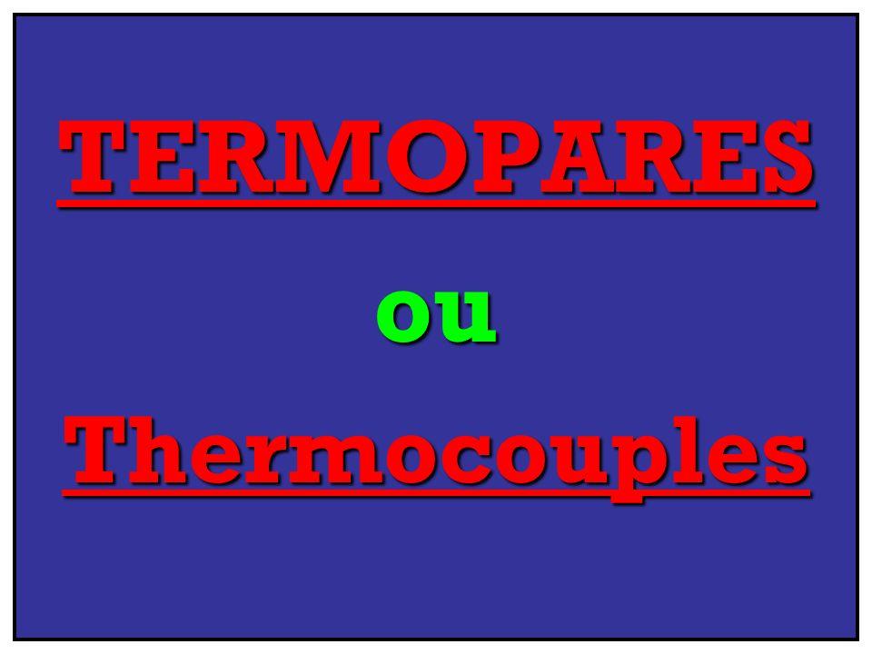 TERMOPARES ou Thermocouples