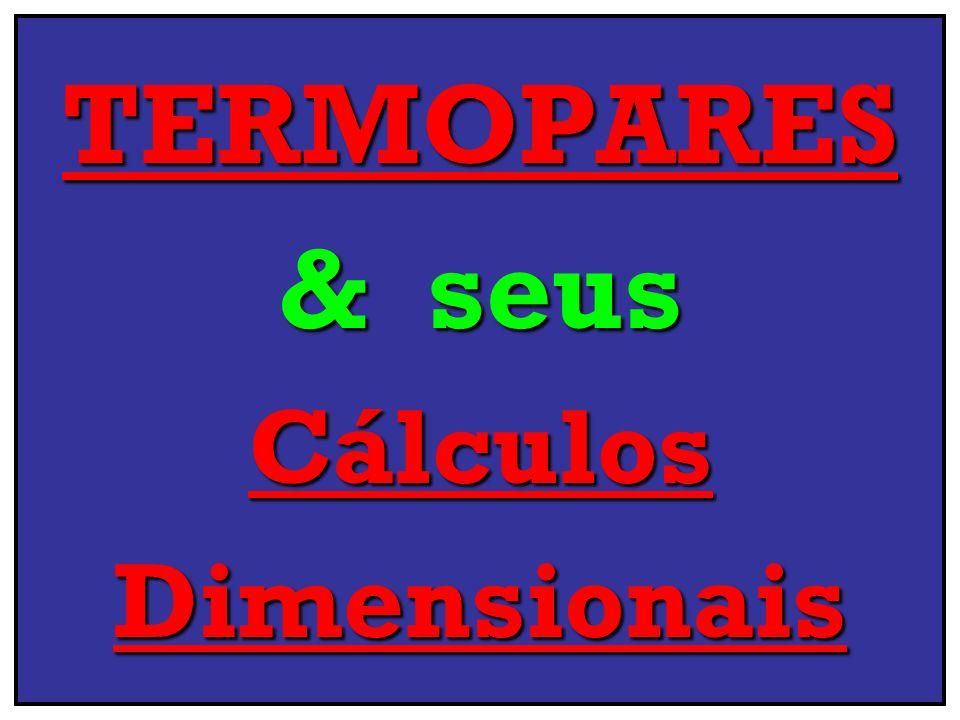 TERMOPARES & seus Cálculos Dimensionais