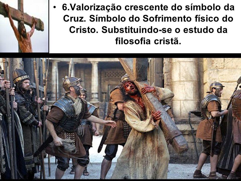 6. Valorização crescente do símbolo da Cruz