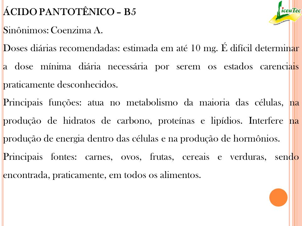 ÁCIDO PANTOTÊNICO – B5 Sinônimos: Coenzima A.