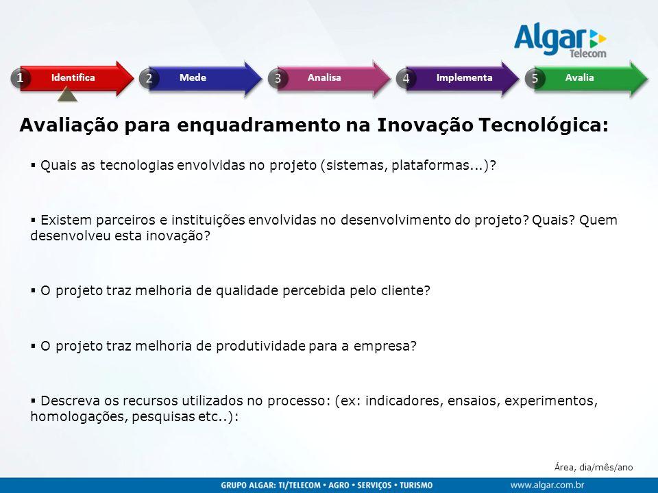 Avaliação para enquadramento na Inovação Tecnológica: