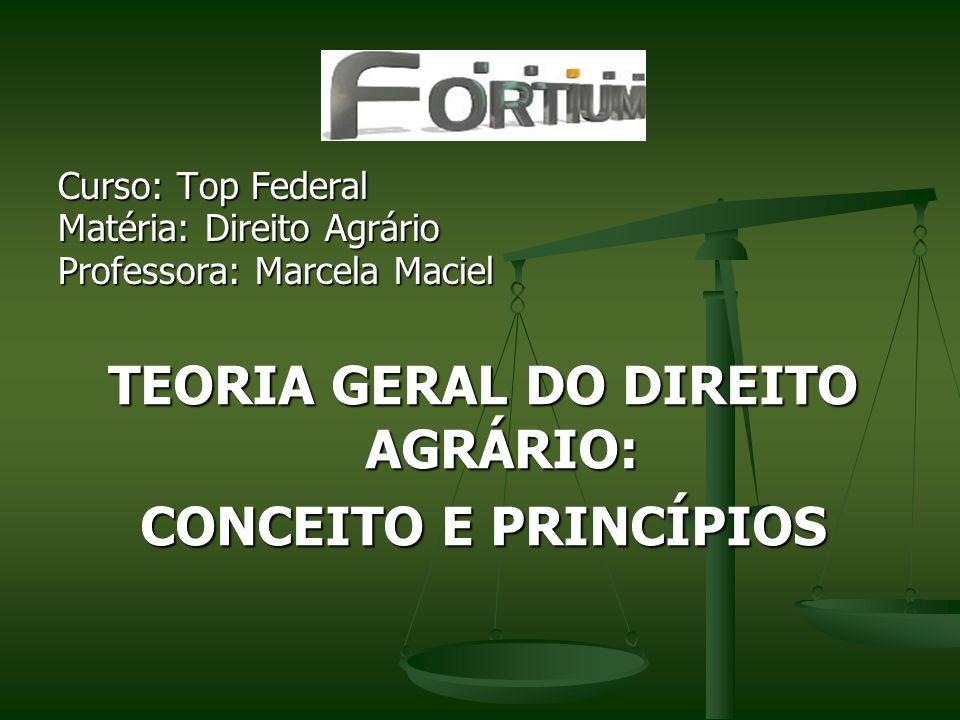 TEORIA GERAL DO DIREITO AGRÁRIO: CONCEITO E PRINCÍPIOS