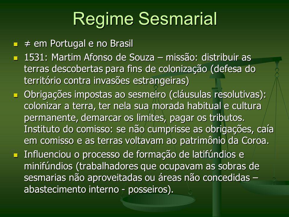 Regime Sesmarial ≠ em Portugal e no Brasil