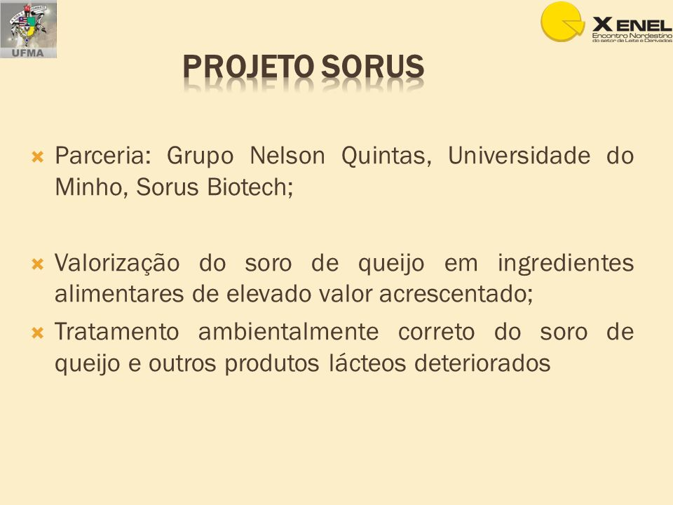 Projeto SORUSParceria: Grupo Nelson Quintas, Universidade do Minho, Sorus Biotech;