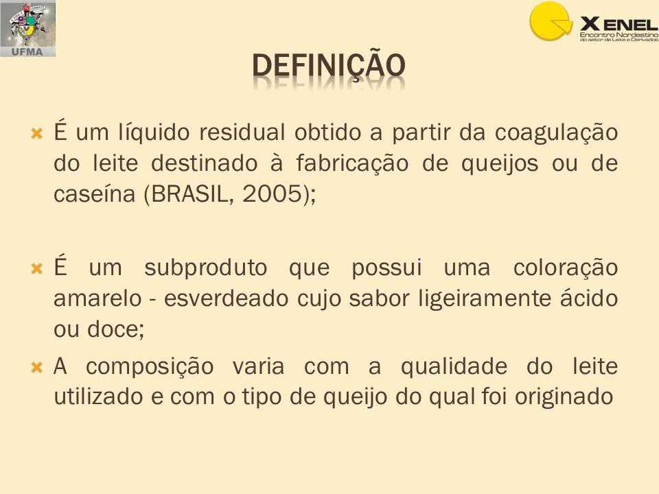 definição É um líquido residual obtido a partir da coagulação do leite destinado à fabricação de queijos ou de caseína (BRASIL, 2005);