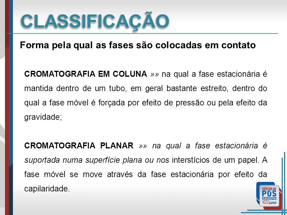 CLASSIFICAÇÃO Forma pela qual as fases são colocadas em contato