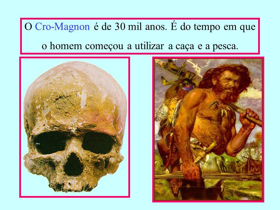 O Cro-Magnon é de 30 mil anos