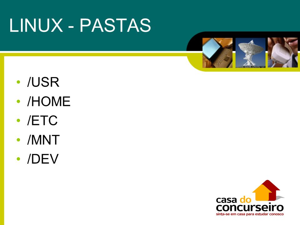 LINUX - PASTAS /USR /HOME /ETC /MNT /DEV