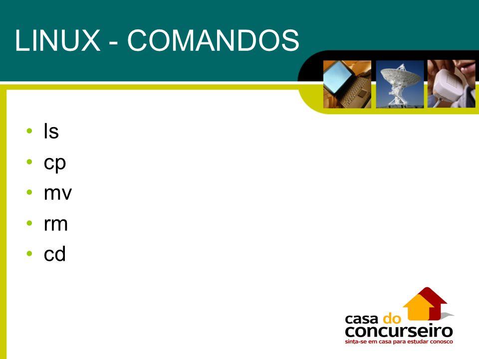 LINUX - COMANDOS ls cp mv rm cd