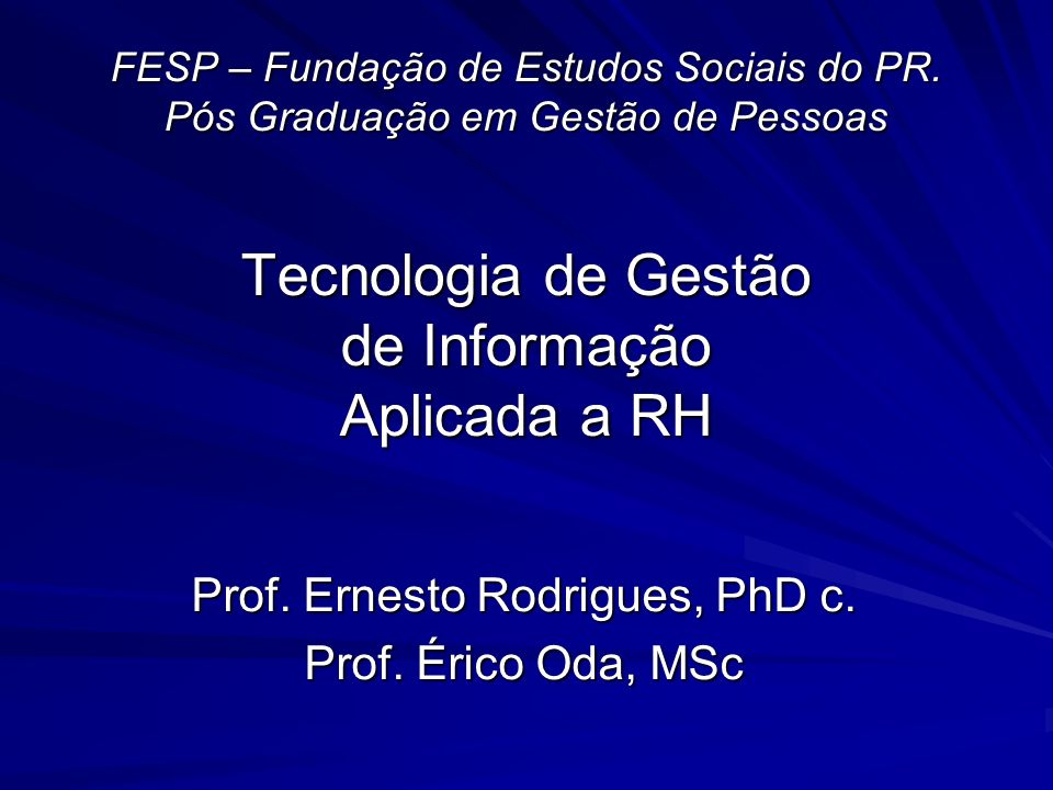Prof. Ernesto Rodrigues, PhD c. Prof. Érico Oda, MSc