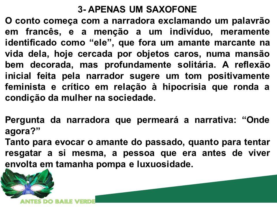 3- APENAS UM SAXOFONE