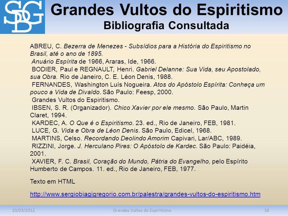 Grandes Vultos do Espiritismo Bibliografia Consultada
