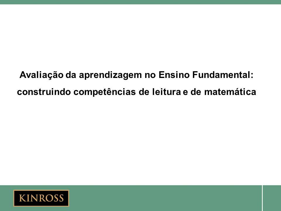 Avaliação da aprendizagem no Ensino Fundamental: construindo competências de leitura e de matemática