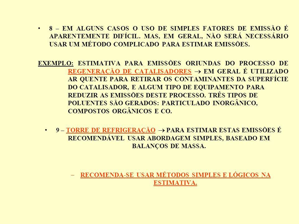 RECOMENDA-SE USAR MÉTODOS SIMPLES E LÓGICOS NA ESTIMATIVA.