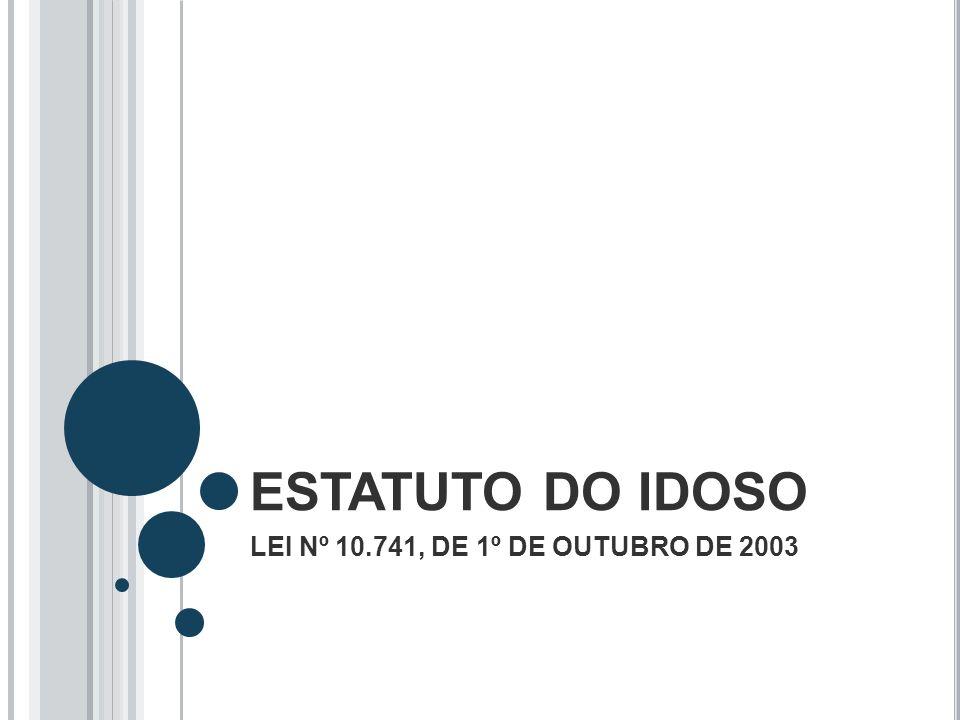 ESTATUTO DO IDOSO LEI Nº 10.741, DE 1º DE OUTUBRO DE 2003