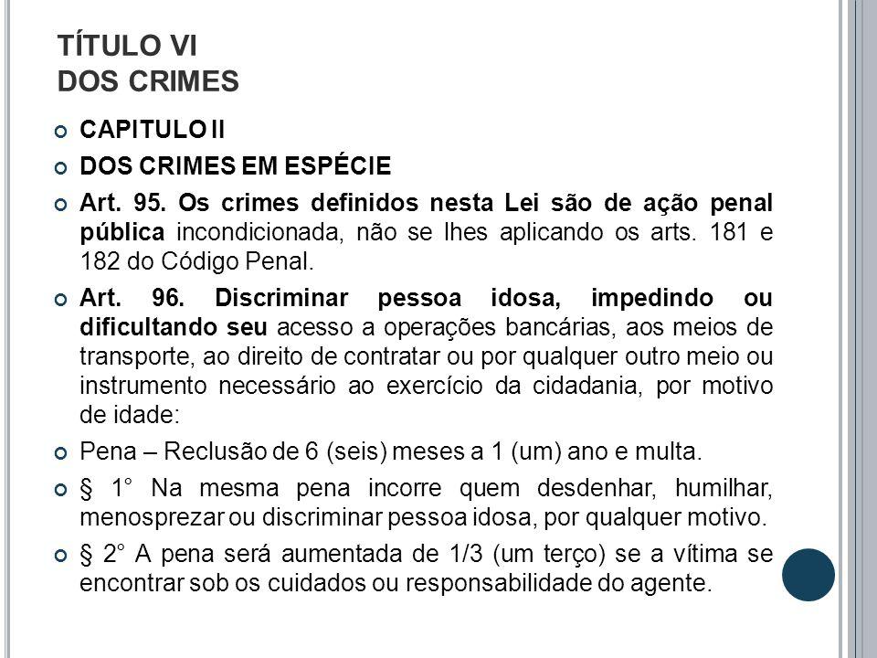 TÍTULO VI DOS CRIMES CAPITULO II DOS CRIMES EM ESPÉCIE