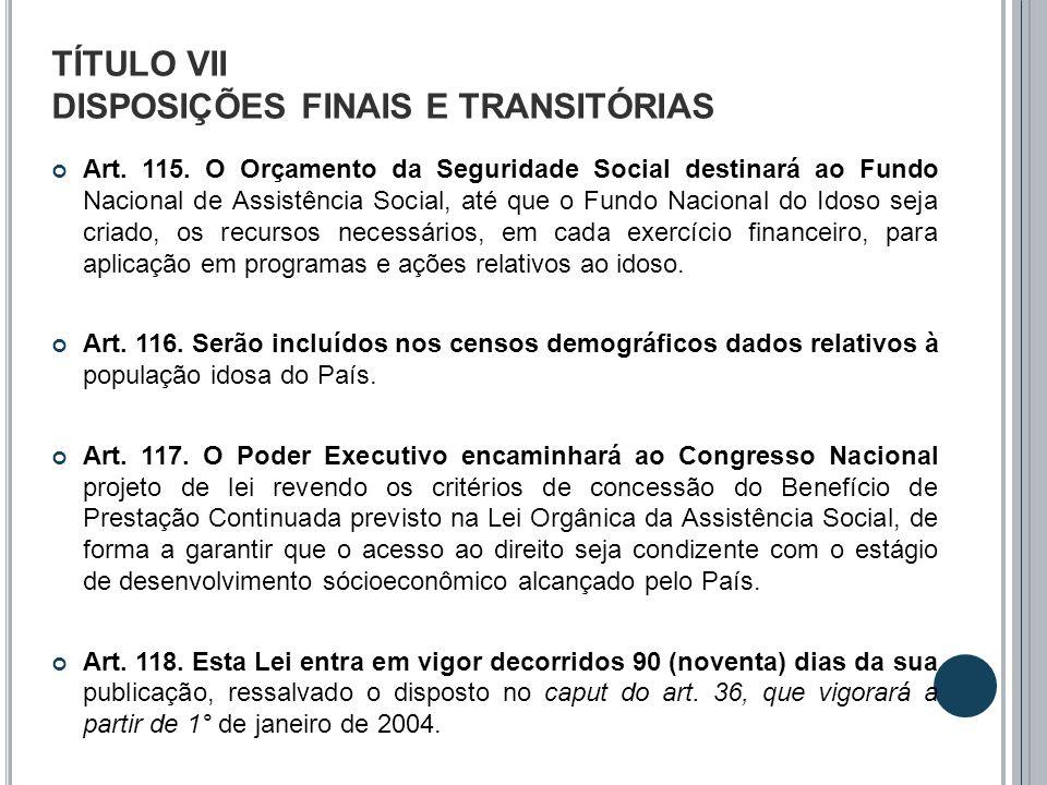 TÍTULO VII DISPOSIÇÕES FINAIS E TRANSITÓRIAS
