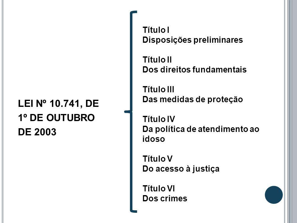 LEI Nº 10.741, DE 1º DE OUTUBRO DE 2003 Título I