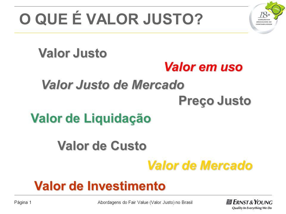 O QUE É VALOR JUSTO Valor Justo Valor em uso Valor Justo de Mercado