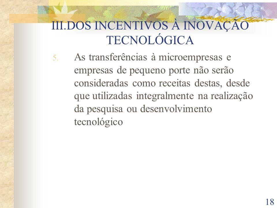III.DOS INCENTIVOS À INOVAÇÃO TECNOLÓGICA
