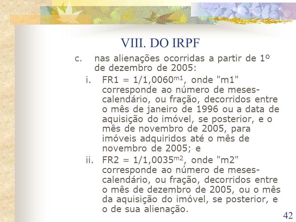 VIII. DO IRPF nas alienações ocorridas a partir de 1º de dezembro de 2005: