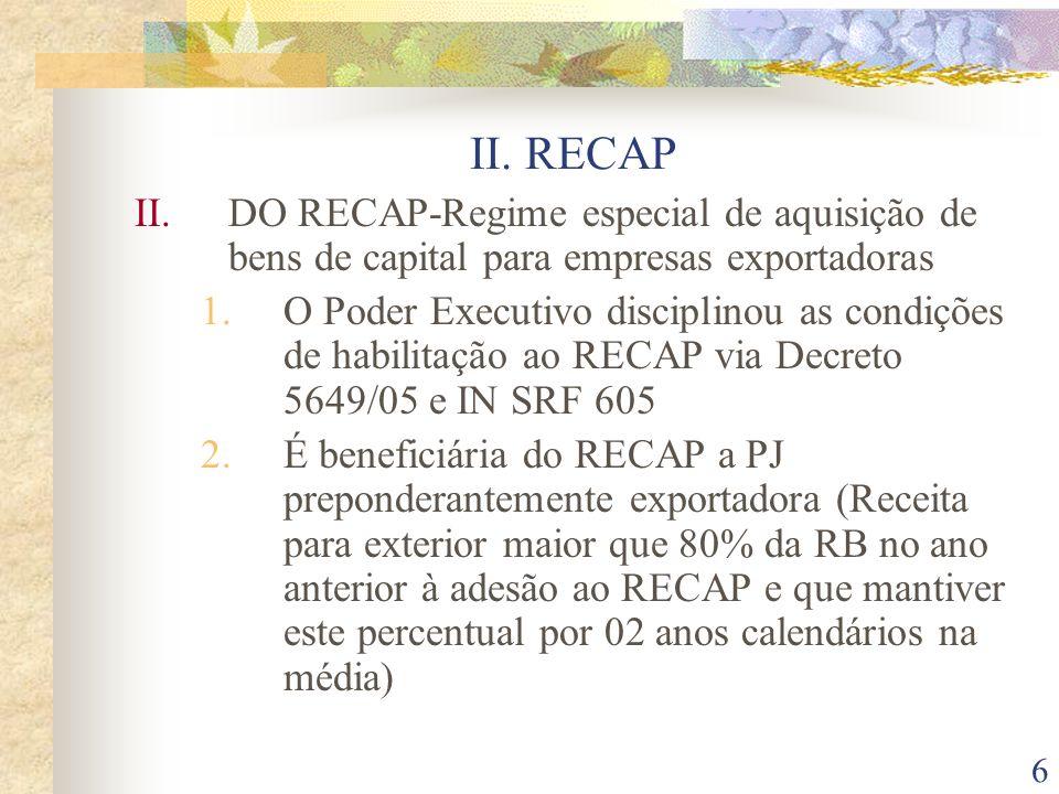 II. RECAPDO RECAP-Regime especial de aquisição de bens de capital para empresas exportadoras.