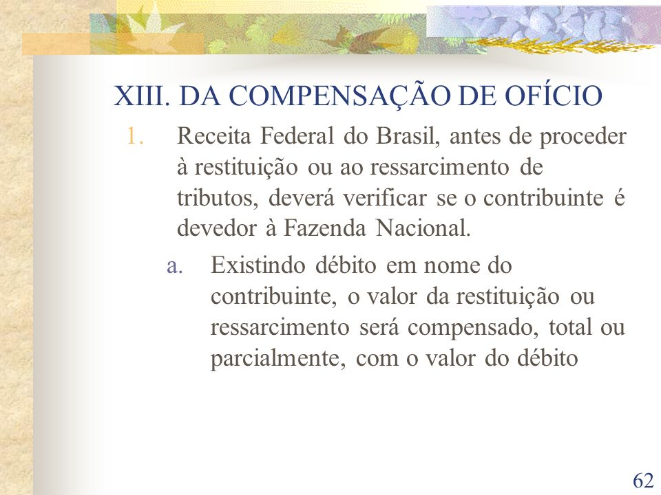 XIII. DA COMPENSAÇÃO DE OFÍCIO