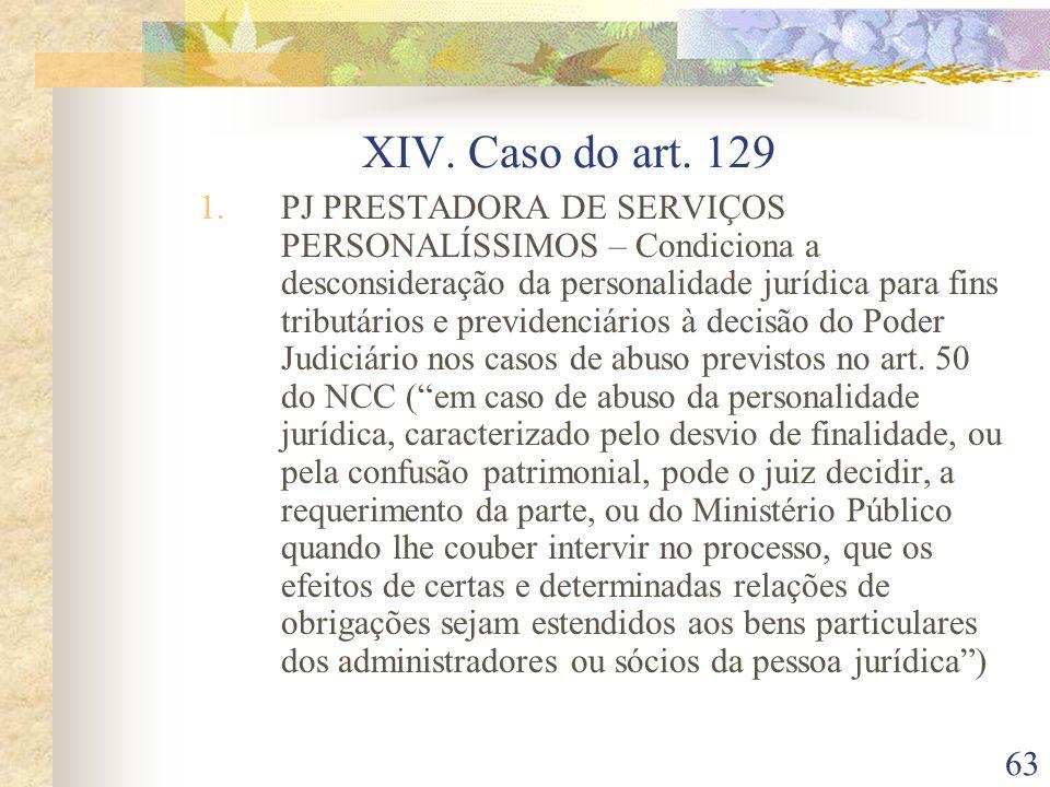 XIV. Caso do art. 129