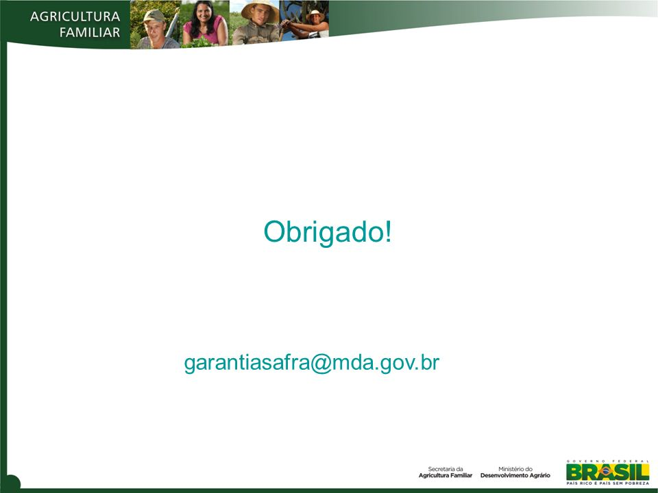 Obrigado! garantiasafra@mda.gov.br