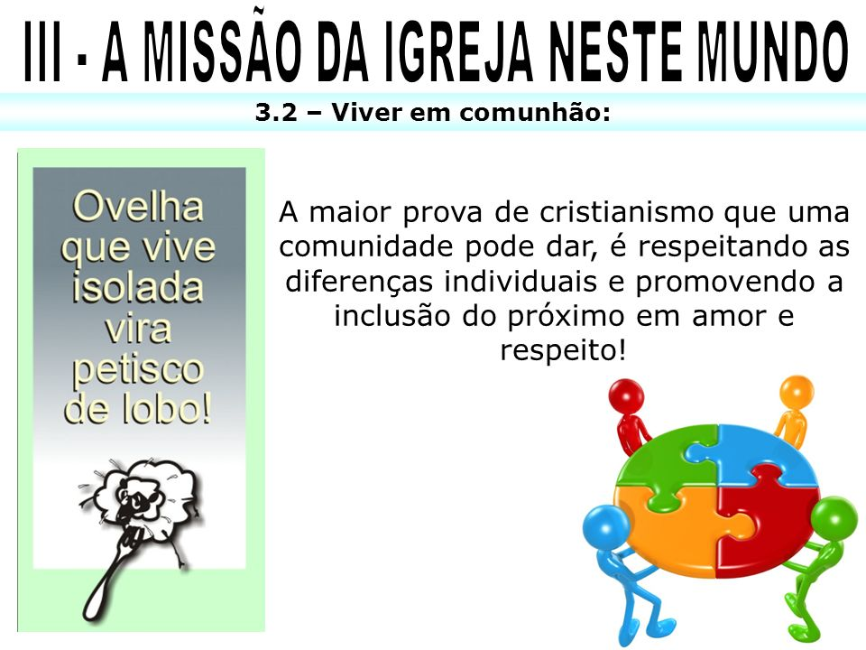 III - A MISSÃO DA IGREJA NESTE MUNDO