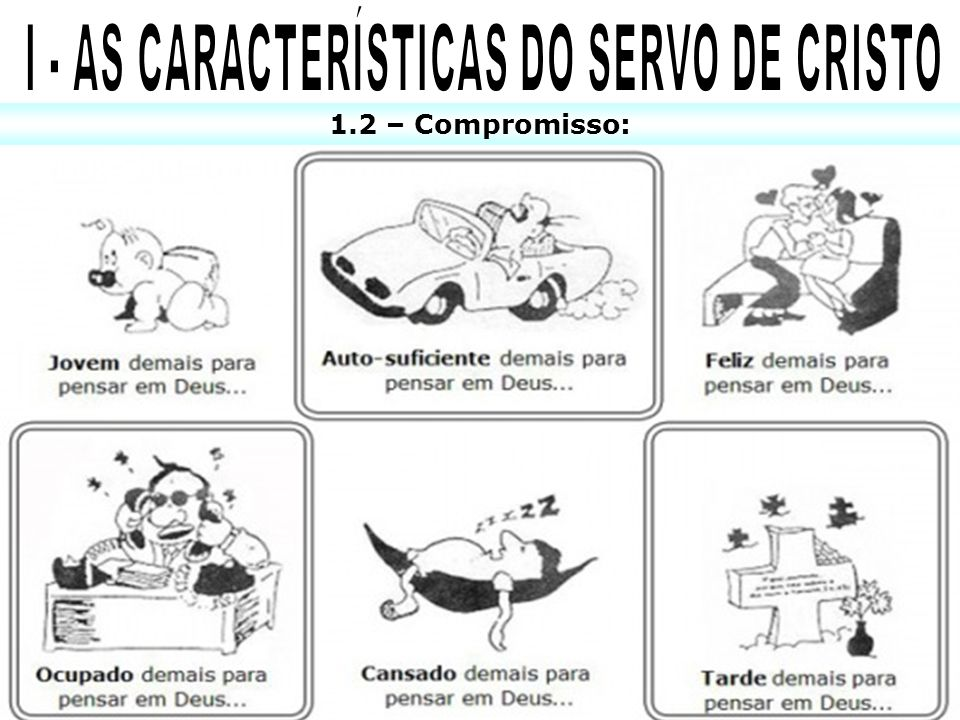 I - AS CARACTERÍSTICAS DO SERVO DE CRISTO