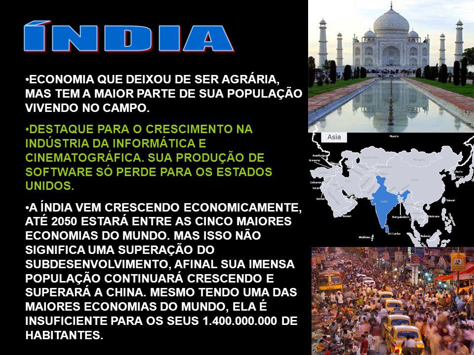 ÍNDIA ECONOMIA QUE DEIXOU DE SER AGRÁRIA, MAS TEM A MAIOR PARTE DE SUA POPULAÇÃO VIVENDO NO CAMPO.