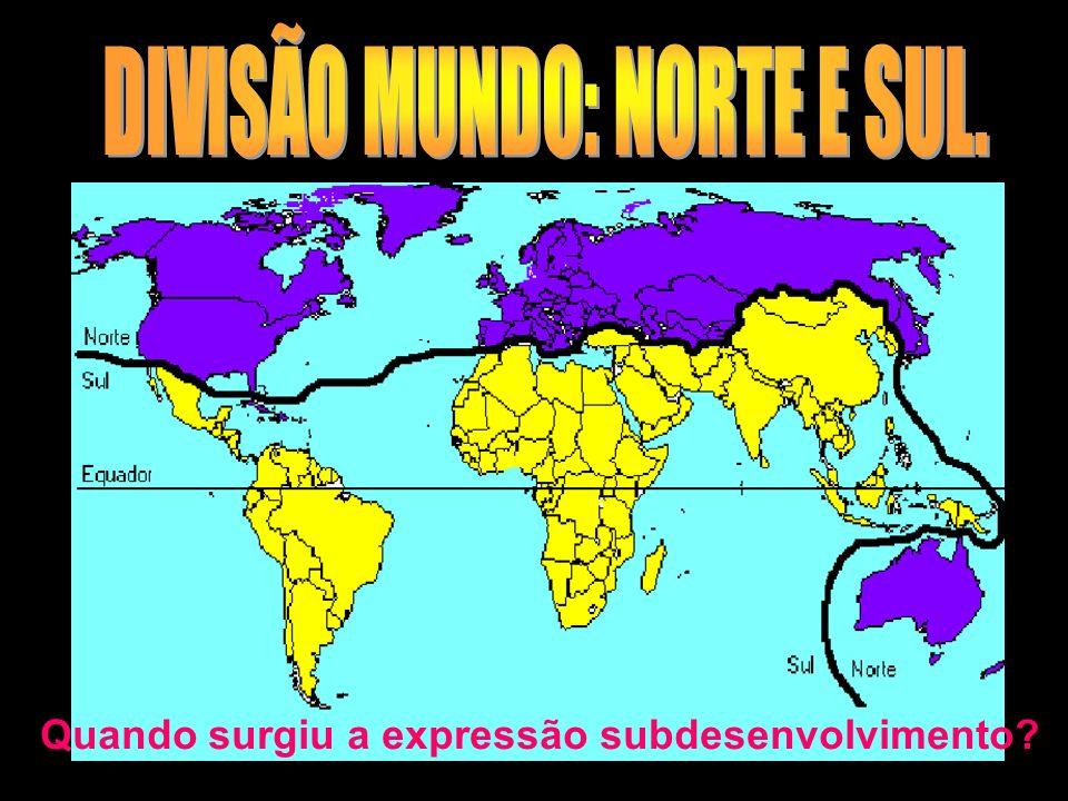 DIVISÃO MUNDO: NORTE E SUL.