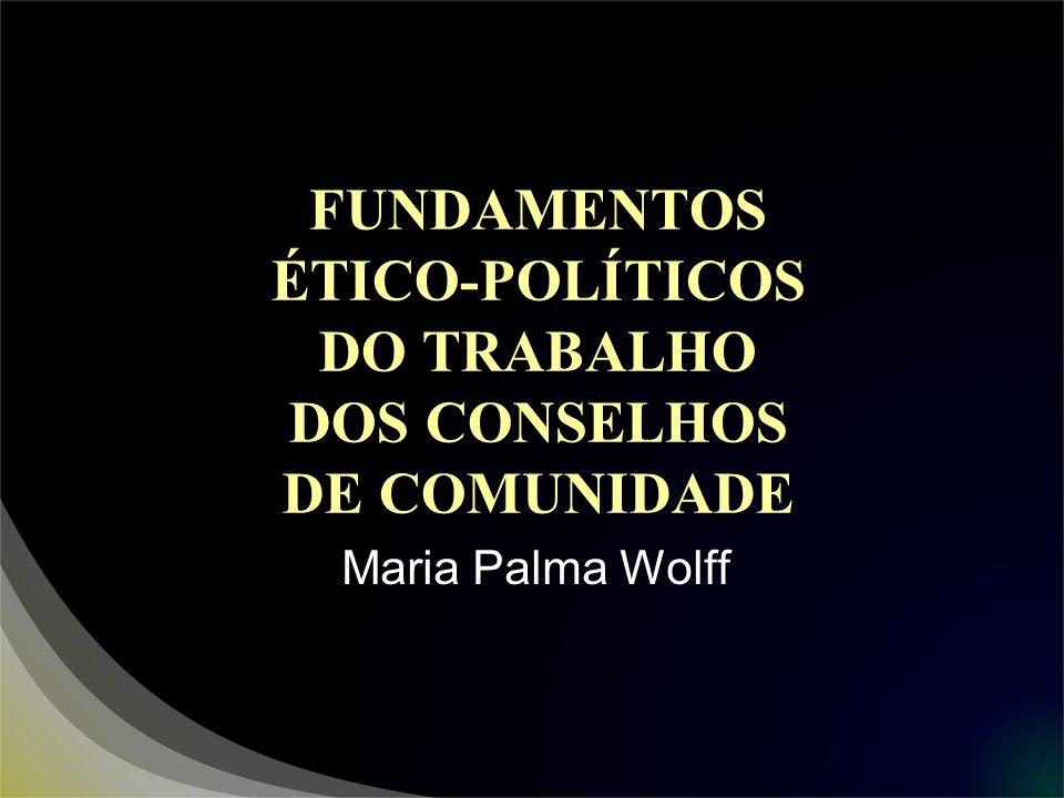 FUNDAMENTOS ÉTICO-POLÍTICOS DO TRABALHO DOS CONSELHOS DE COMUNIDADE