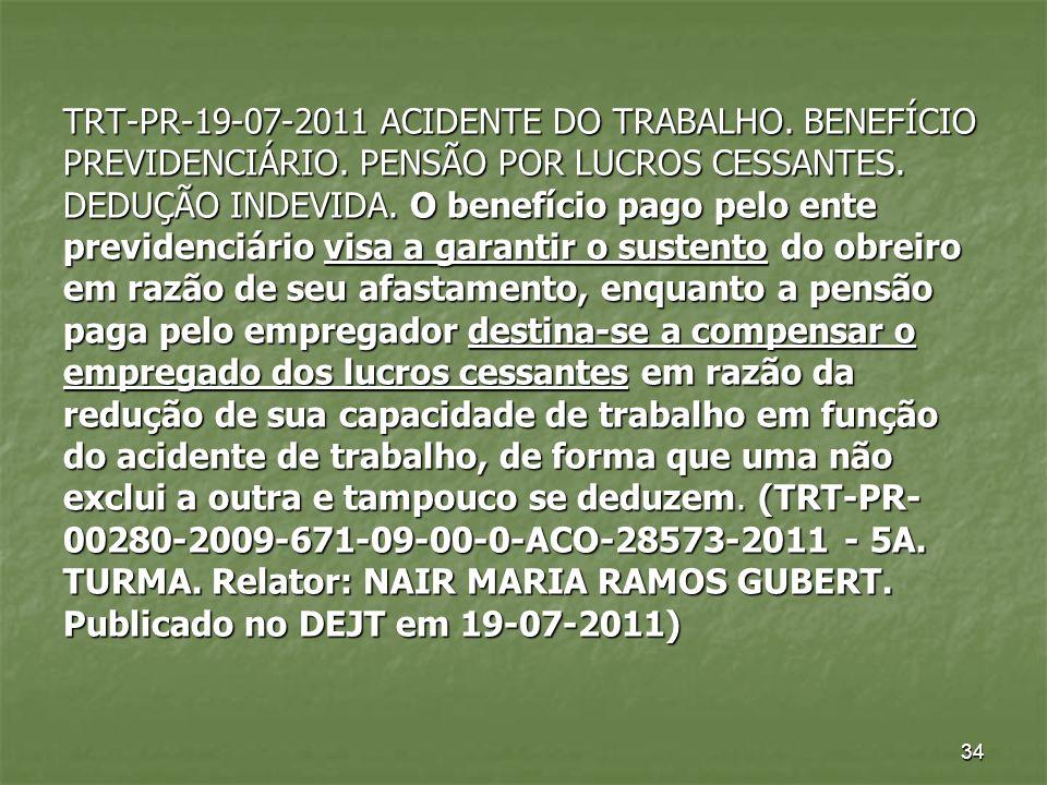 TRT-PR-19-07-2011 ACIDENTE DO TRABALHO. BENEFÍCIO PREVIDENCIÁRIO
