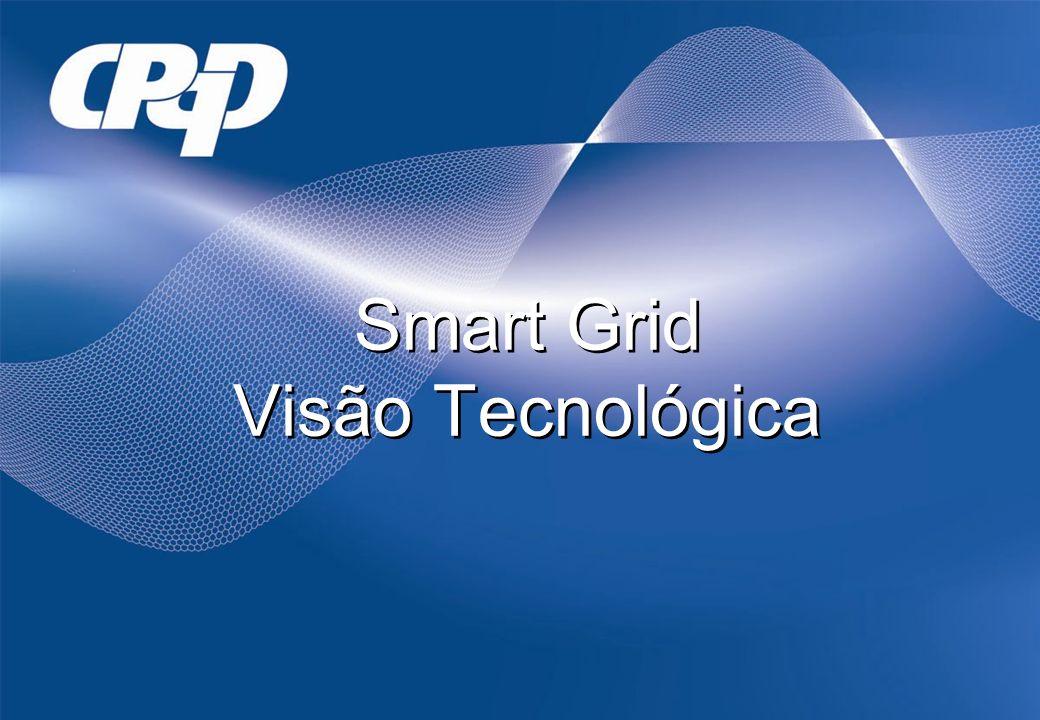 Smart Grid Visão Tecnológica
