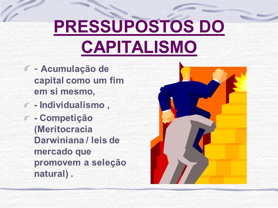 PRESSUPOSTOS DO CAPITALISMO