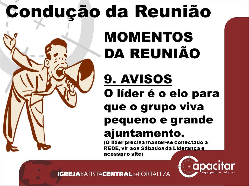 Condução da Reunião MOMENTOS DA REUNIÃO 9. AVISOS