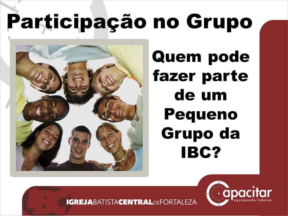 Quem pode fazer parte de um Pequeno Grupo da IBC