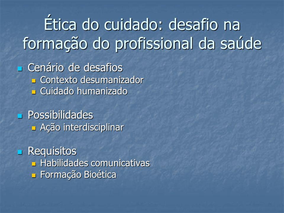 Ética do cuidado: desafio na formação do profissional da saúde