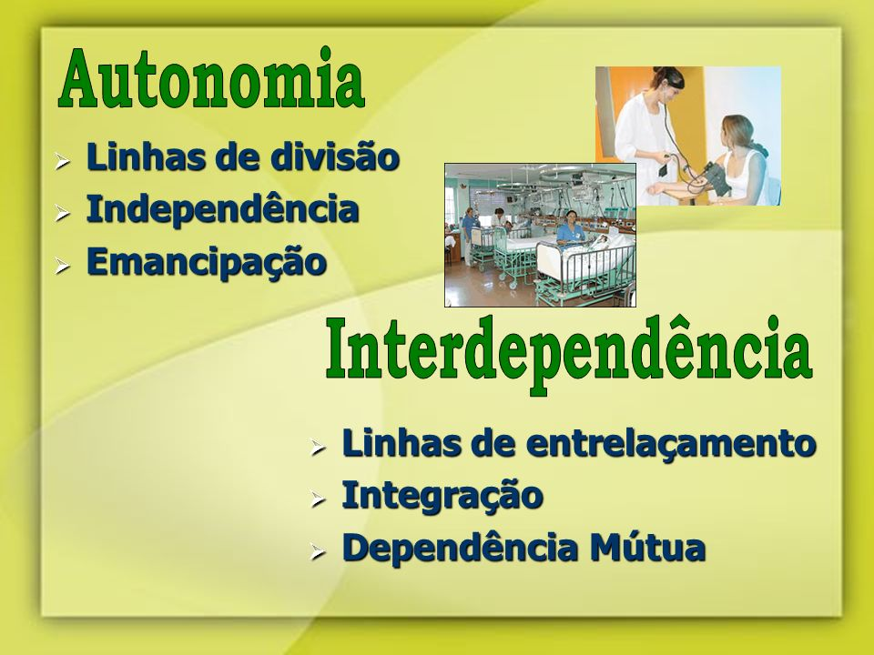 Autonomia Interdependência