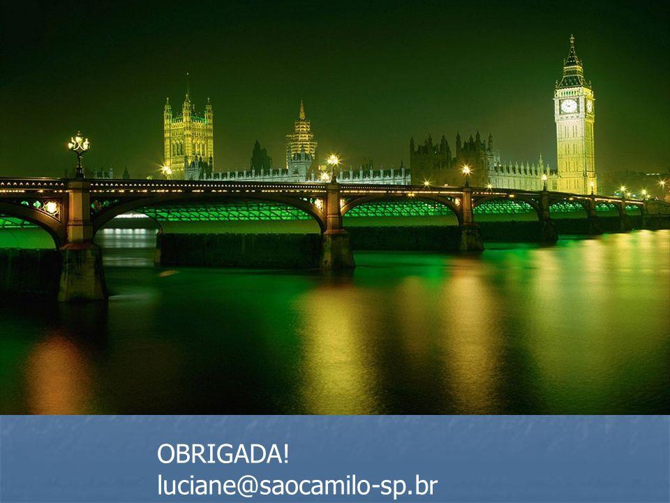 OBRIGADA! luciane@saocamilo-sp.br
