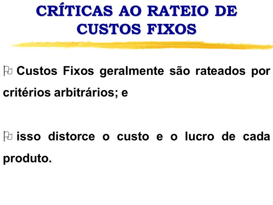 CRÍTICAS AO RATEIO DE CUSTOS FIXOS