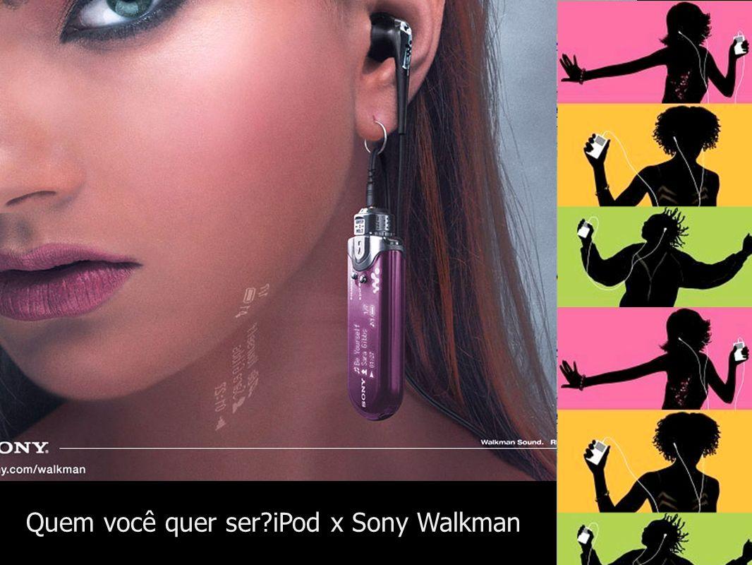 Quem você quer ser iPod x Sony Walkman